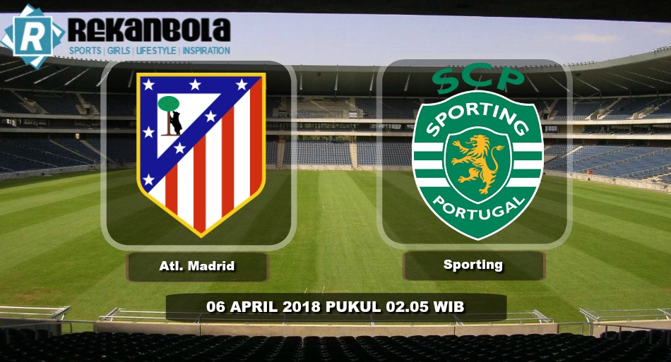 Live Streaming Liga Eropa Atletico Madrid vs Sporting CP, Jumat 06 April 2018