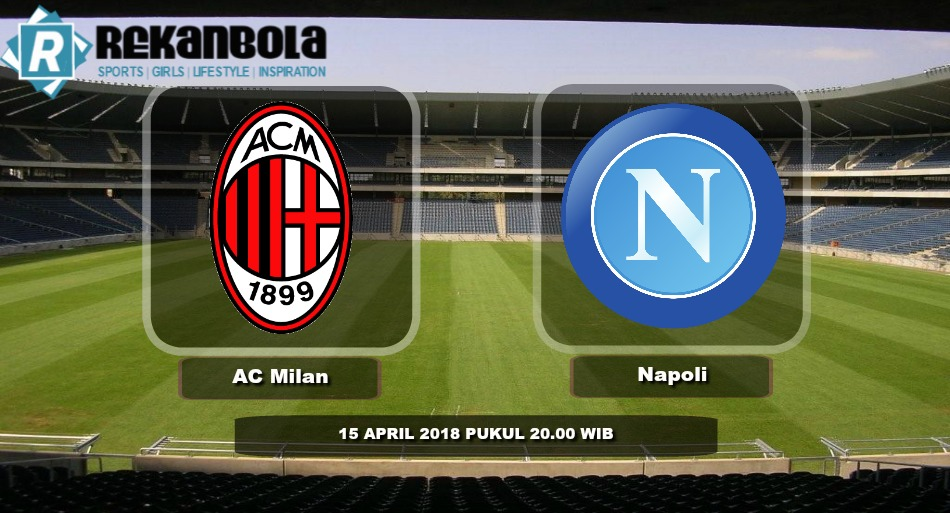 Live Streaming Serie A Italia AC Milan vs Napoli, Minggu 15 April 2018