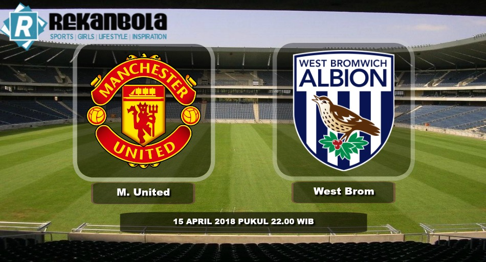 Live Streaming Liga Inggris Manchester United vs West Bromwich Albion, Minggu 15 April 2018