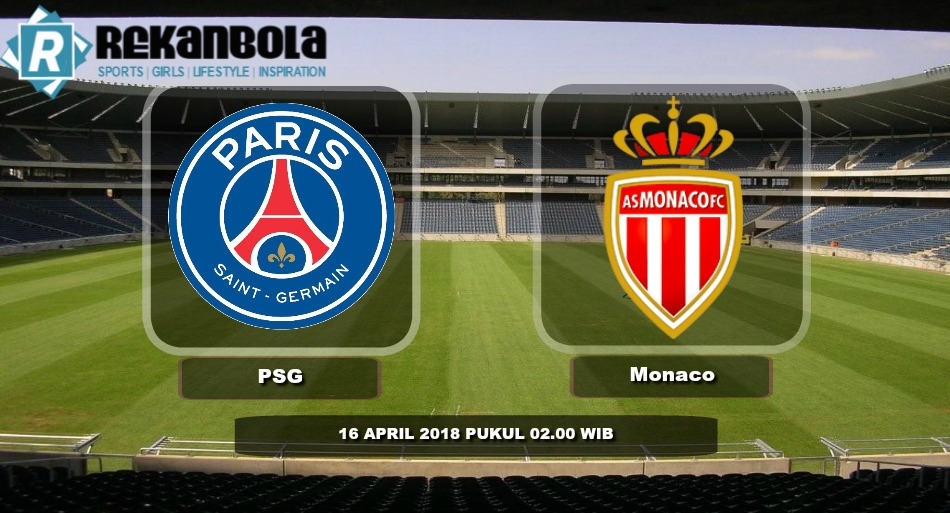 Live Streaming Liga 1 Perancis Paris Saint Germain vs AS Monaco, Senin 16 April 2018