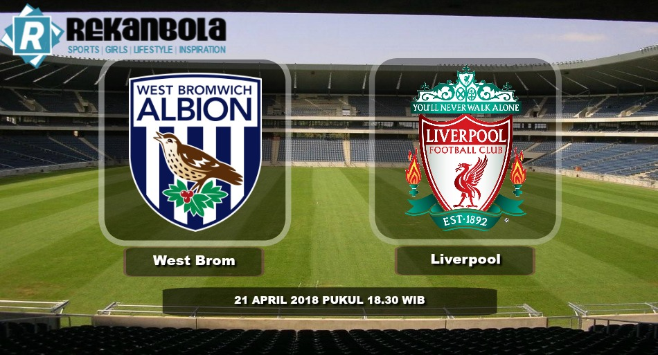 Live Streaming Liga Inggris West Bromwich Albion vs Liverpool, Sabtu 21 April 2018