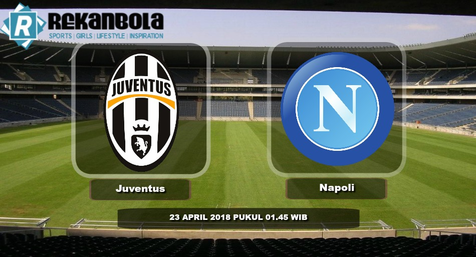 Live Streaming Serie A Italia Juventus vs Napoli, Senin 23 April 2018