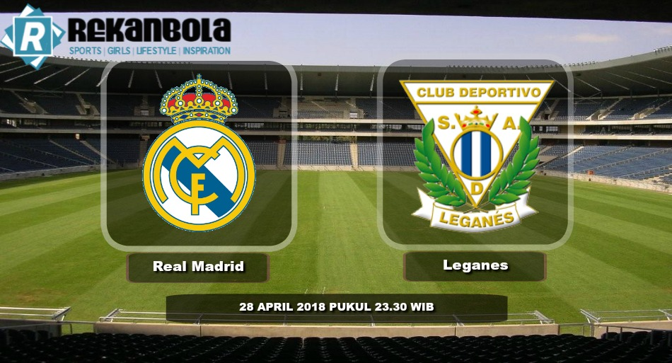 Live Streaming La Liga Spanyol Real Madrid vs Leganes, Sabtu 28 April 2018