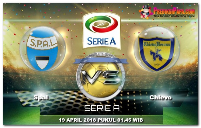 Prediksi Skor LIGA SERIE A Spal vs Chievo 19 april 2018