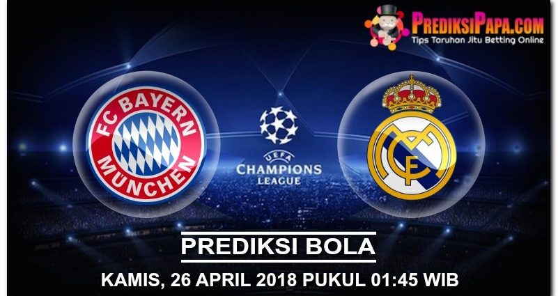 Prediksi Skor LIGA CHAMPIONS Bayern Munchen vs Real Madrid 26 April 2018