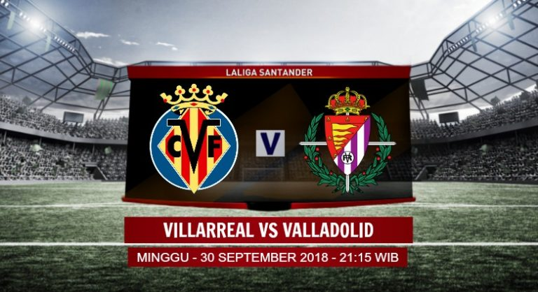 Prediksi Skor Villarreal vs Valladolid 30 September 2018