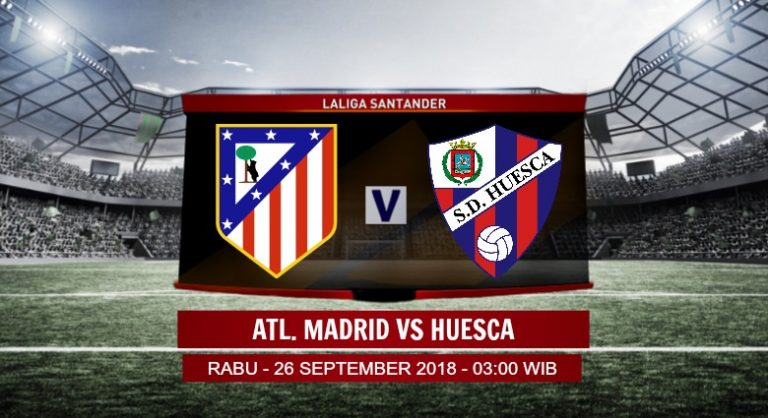 Prediksi Skor Atl. Madrid vs Huesca 26 September 2018