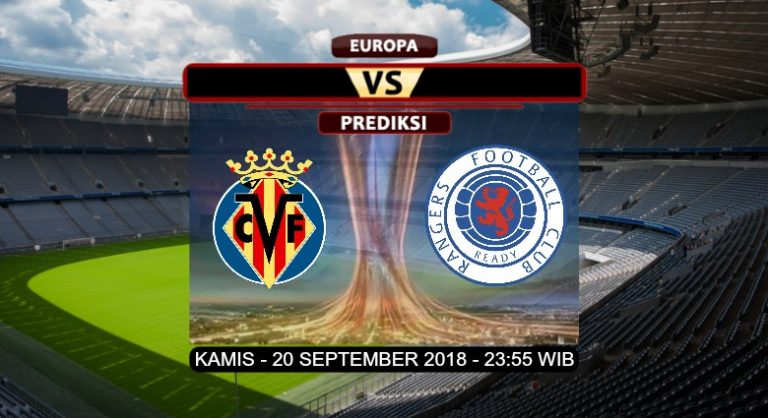 Prediksi Skor Villarreal vs Rangers 20 September 2018
