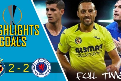 Video Gol Villarreal vs Rangers (2 – 2)