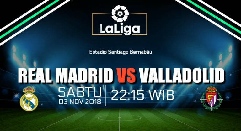 Prediksi Skor Real Madrid vs Valladolid 03 November 2018