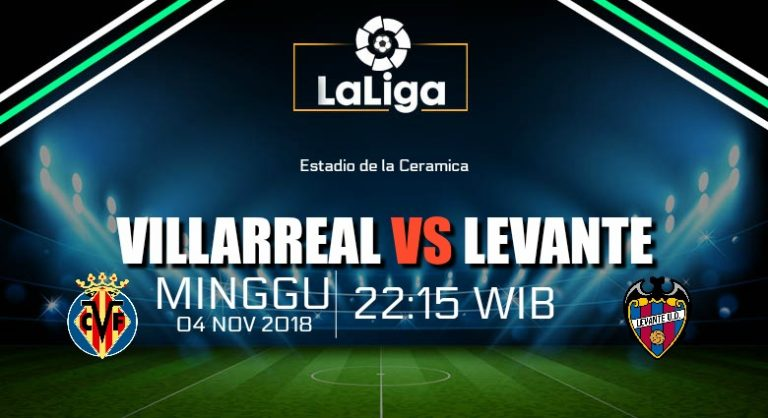 Prediksi Skor Villarreal vs Levante 04 November 2018
