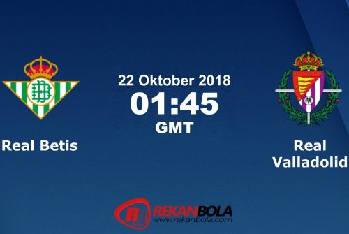 Nonton Siaran Live Streaming Betis Vs Valladolid 22 Oktober 2018