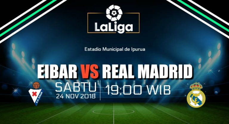 Prediksi Skor Eibar vs Real Madrid 24 November 2018