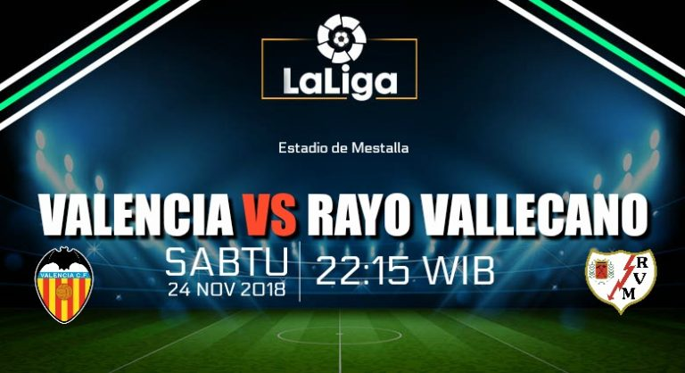 Prediksi Skor Valencia vs Rayo Vallecano 24 November 2018