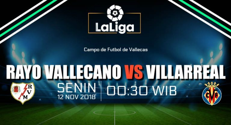 Prediksi Skor Rayo Vallecano vs Villarreal 12 November 2018
