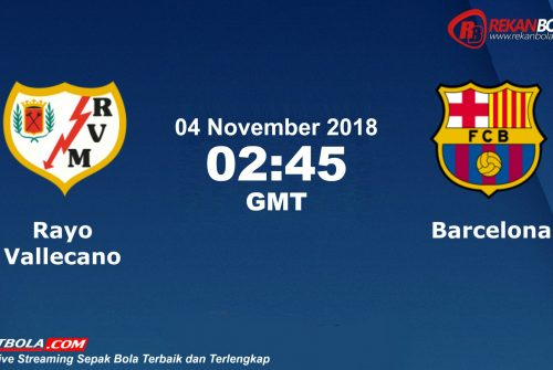 Nonton Siaran Live Streaming Rayo Vs Barcelona 04 November 2018