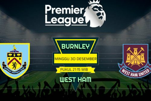 Prediksi Skor Burnley vs West ham 30 Desember 2018
