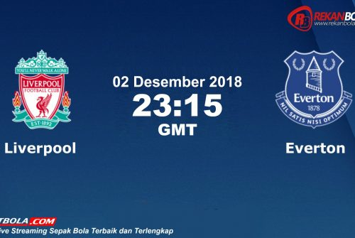 Nonton Siaran Live Streaming Liverpool Vs Everton 02 Desember 2018