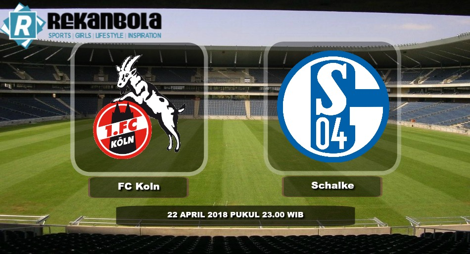 Live Streaming Bundesliga Jerman FC Cologne vs Schalke 04, Minggu 22 April 2018