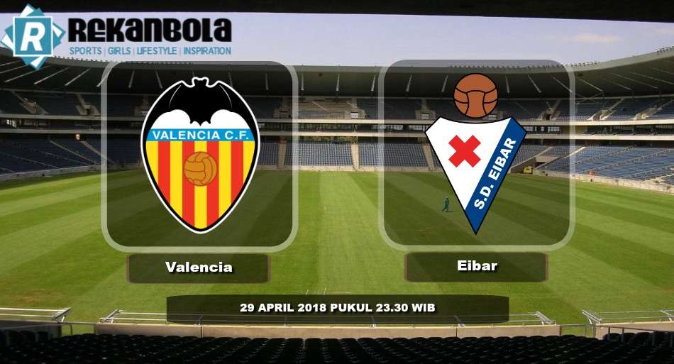 Live Streaming La Liga Spanyol Valencia CF vs Eibar, Minggu 29 April 2018
