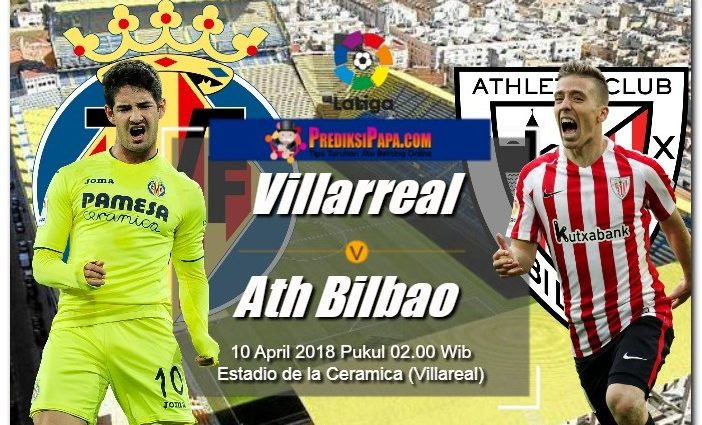 Prediksi Skor LIGA SPANYOL Villarreal vs Athletic Bilbao 10 April 2018