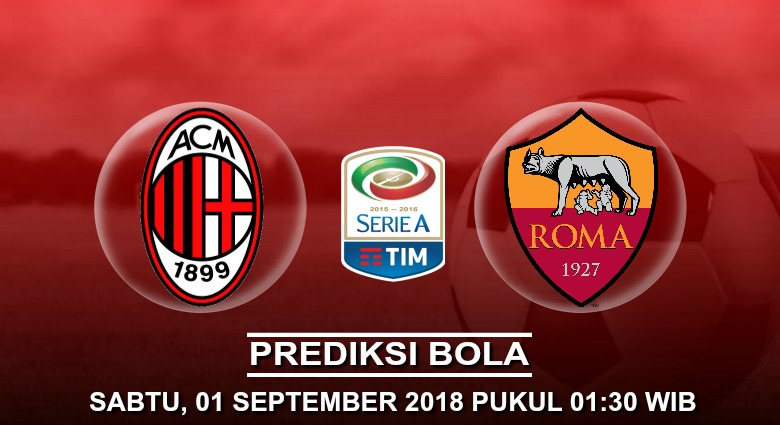 Prediksi Skor AC Milan vs AS Roma 01 September 2018