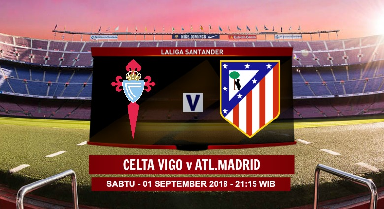Prediksi Skor Celta Vigo vs Atl. Madrid 01 September 2018