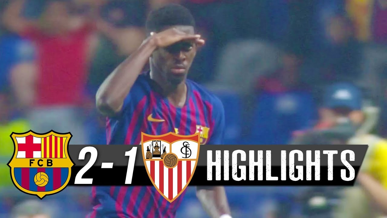Highlights Barcelona 2-1 Sevilla 12/08/2018