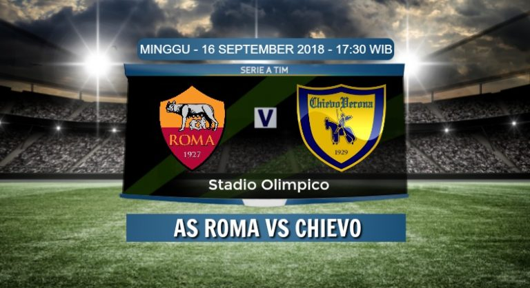 Prediksi Skor AS Roma vs Chievo 16 September 2018