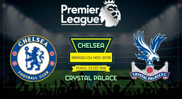 Prediksi Skor Chelsea vs Crystal Palace 04 November 2018