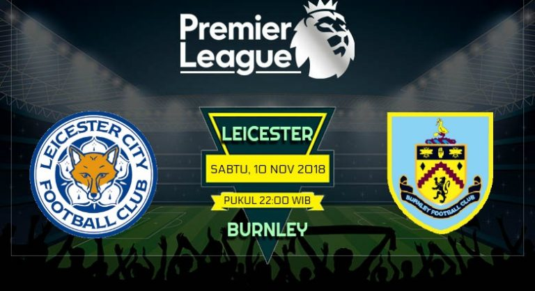 Prediksi Skor Leicester vs Burnley 10 November 2018