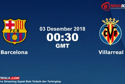 Nonton Siaran Live Streaming Barcelona Vs Villarreal 03 Desember 2018